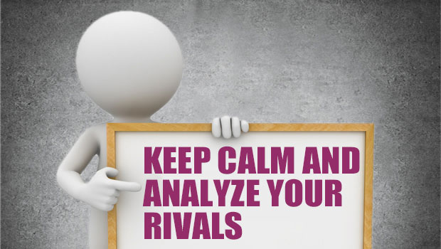 Keep calm and analyze your rivals
