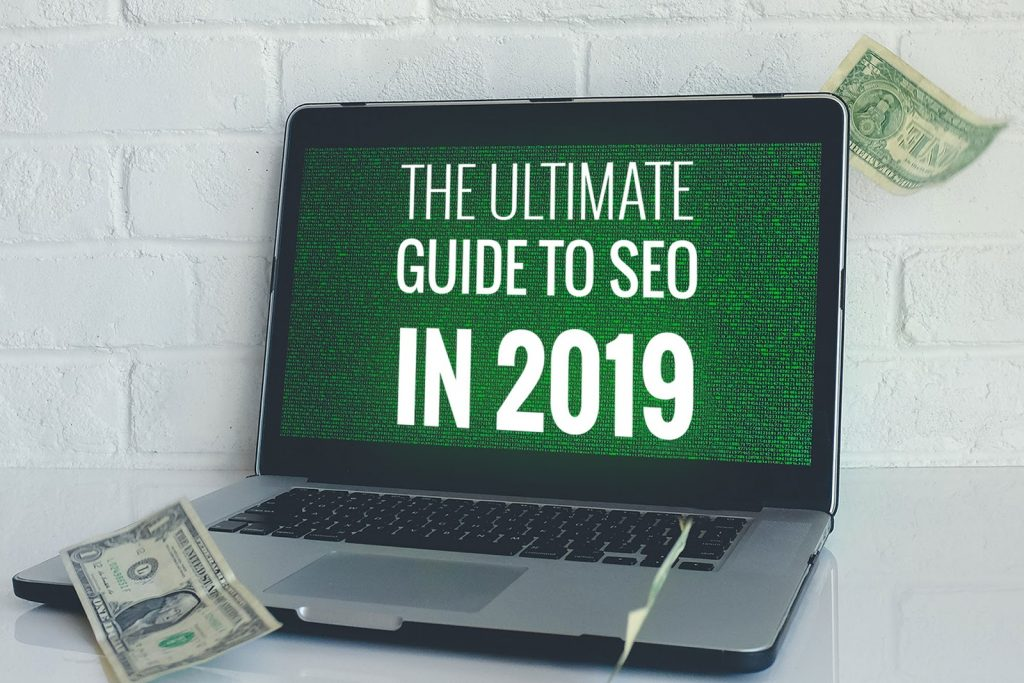 Ultimate Guide to SEO in 2019
